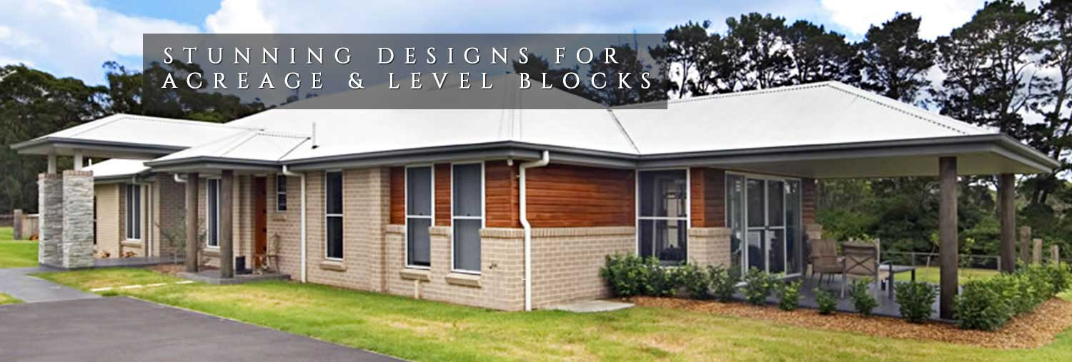 Stunning Designs for Acreage & Level Blocks